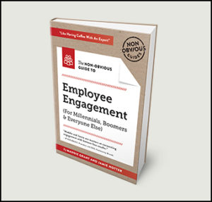 The Non Obvious Guide To Employee Engagement book