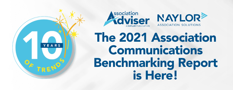 The 2021 Association Communications Benchmarking Report is Here